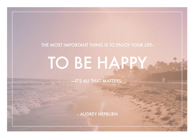 Audrey Hepburn Quotes - Happiness - Classic Fashion Icons